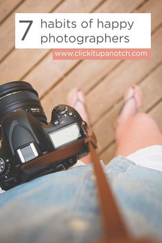 Yes! These are such great reminders and habits to create for photographers via clickitupanotch.com