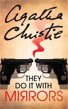 They Do It With Mirrors by Agatha Christie.  First published 1952.