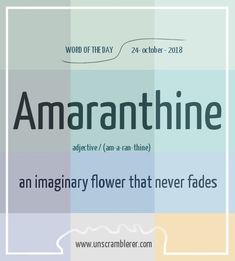 Todays is: Amaranthine it is undying, immortal and eternally beautiful The post Amaranthine appeared first on Woman Casual - Life Quotes Interesting English Words, Beautiful Words In English, Unusual Words, Weird Words, Rare Words, Learn English Words, Cool Words, Fancy Words, Words To Use