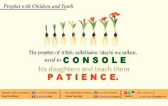 He, S.A.W, used to console his daughters and teach them patience:  Click on the link to read details... Hadith, Soul Food, Patience, Daughters, Islamic, Console, Youth, Advice, Teaching
