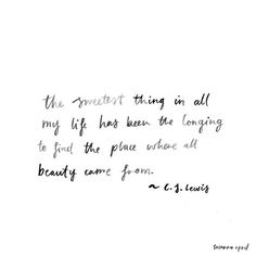 cs lewis quotes cs lewis quotes on family love The Words, Cool Words, Great Quotes, Quotes To Live By, Inspirational Quotes, Quotes On Family Love, Let It Be Quotes, Pretty Words, Beautiful Words
