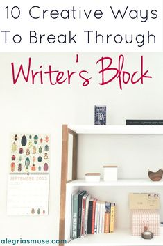 Writer's block is more than just a lack of inspiration, although that can be the case at times. Here are 10 creative ways to break through writer's block.
