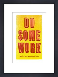 Do Some Work Art Print by Helen Ingham at King & McGaw