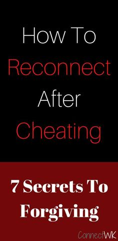 7 Secrets to forgiving a cheater. Understand what it takes to reconnect, after infidelity. #infidelity #marriage #spouse #forgiving #reconnect