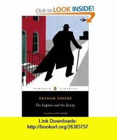 The Captain and the Enemy (Penguin Classics) (9780143039297) Graham Greene, John Auchard , ISBN-10: 0143039296  , ISBN-13: 978-0143039297 ,  , tutorials , pdf , ebook , torrent , downloads , rapidshare , filesonic , hotfile , megaupload , fileserve