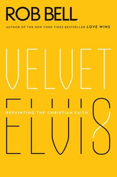 Velvet Elvis is the first book from Rob Bell, the New York Times bestselling author of Love Wins . Selected as one of most influential people by Time Magazine, pastor Bell offers original and re Rob Bell Love Wins, Rob Bell Books, Date, Reading Lists, Book Lists, Velvet Elvis, Matching Quotes, Thing 1, Book Cover Design