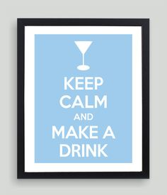 8x10 Keep Calm and Make A Drink Art Print  by NatalieDesignStudio,