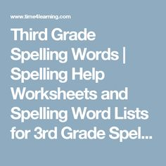 Third Grade Spelling Words | Spelling Help Worksheets and Spelling Word Lists for 3rd Grade Spelling Tests - Time4Learning