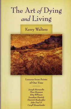 The Art of Dying and Living - Kerry Walters