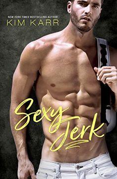 Sexy Jerk by Kim Karr https://www.amazon.com/dp/B071P4SVBB/ref=cm_sw_r_pi_dp_x_a1StzbVY2R3SH