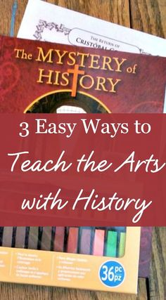 3 ways to teach the arts with history in your homeschool
