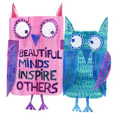 Two Owls, beautiful minds inspire each other! Tracey English…