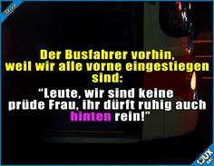 Busfahrer ist nicht verklemmt! #Busfahrer #lustig #GutenMorgen #Humor #lustigeBilder #WhatsAppSprüche #Statussprüche Humor