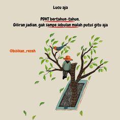 "159 Suka, 0 Komentar - KATA_ (@bisikan_receh) di Instagram: ""Kan bngke aja gitu 😂 #Bumi_ Pict by @ottokim Follow ea @bisikan_receh…"" Quotes Indonesia"