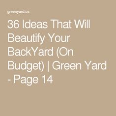 36 Ideas That Will Beautify Your BackYard (On Budget) | Green Yard - Page 14