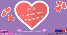 free programmable thermostat coupon with purchase of new air conditioing and heating unit. Visit http://www.gibsonair.com/specials/ for more energy and money saving deals or to book HVAC service in Las Vegas area.