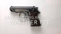 Walther PPK Field Strip & Reassembly by Silvercore