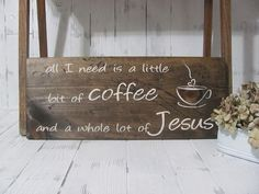 Wooden hand painted sign coffee sign Jesus sign by ourhousetoyours, $20.00