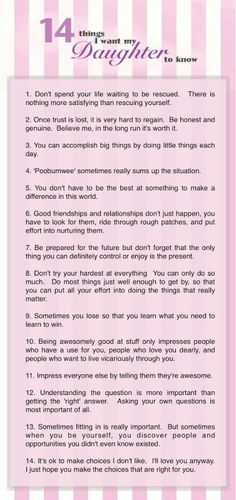 14 things I want my daughter to know.....but most of all.....I will always love you....I always have.