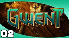 Gwent - Ep. 2: From Weakness Strength | Gwent Closed Beta Gameplay
