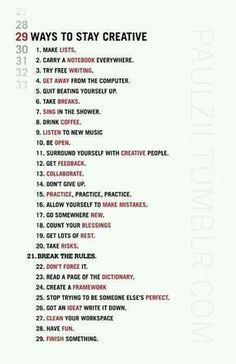 29 Ways To Be Creative This Spoke Me Because Its Very I Chose It Gives Good Ideas On What Do Is Inspirational