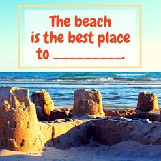 The beach is the best place to _____________? #Tuesday Q/A
