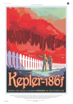 A travel poster produced by NASA/JPL-Caltech depicts exoplanet Kepler-186f, the first one to potentially harbor liquid water. The image suggests a world where a red sun has created plant life much different in color than the greenery of Earth. Image released Dec. 30, 2014.<br />