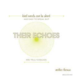 Get inspired by Mother Theresa. This inspirational quote features the Lumos design by Bella Figura.
