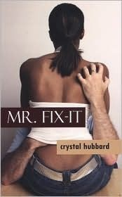 Mr. Fix-It by Crystal Hubbard shows what great writing is. And love the cover!