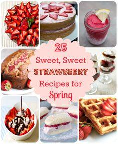 25 Sweet, Sweet Strawberry Dessert Recipes!