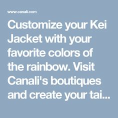 Customize your Kei Jacket with your favorite colors of the rainbow. Visit Canali's boutiques and create your tailored jacket as you like it.