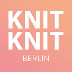Wolle Berlin bei KNIT KNIT kaufen - KNIT KNIT :: Love wool