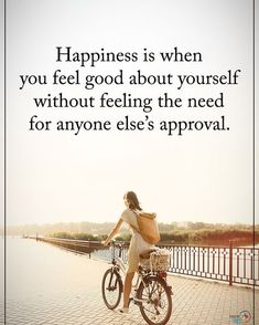 Happiness Is When You Feel Good About Yourself Without Feeling The Need For Anyone Else's Approval. Have A Fabuløus Day! Uplifting Quotes, True Quotes, Motivational Quotes, Inspirational Quotes, Qoutes, Positive Thoughts, Positive Quotes, Favorite Quotes, Best Quotes