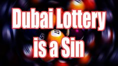 Dubai Lottery is a Sin, come to goodness, islamic lottery, gambling islam Islamic, Dubai, Good Things
