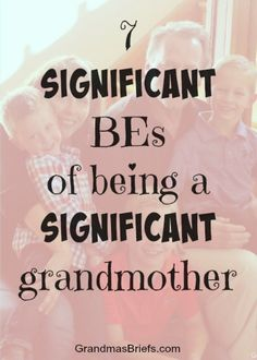 7 significant BEs of being a significant grandmother Grandmother Quotes, Grandma And Grandpa, Grandmother Gifts, Sister Quotes, Daughter Quotes, Father Daughter, Family Quotes, Grandchildren, Grandkids