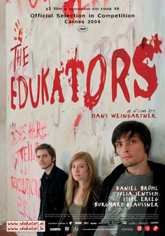 The Edukators (Die fetten Jahre sind vorbei) Three activists cobble together a kidnapping plot after they encounter a businessman in his home.
