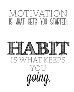 Inspiration: Motivation creates habits  Want guidance? Want the ability to be fit and toned! Want a reason to no longer have an excuse but instead execution? Message me for details at jenniferdaiker(at)gmail(dot)com
