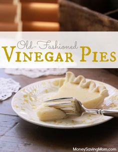 Vinegar Pie is a dessert every money-saving mom should know about. You can make it when the cupboards are nearly bare!