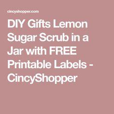 DIY Gifts Lemon Sugar Scrub in a Jar with FREE Printable Labels - CincyShopper