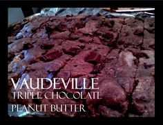 Our Newest Flavor, Vaudeville. Triple Chocolate Peanut Butter.