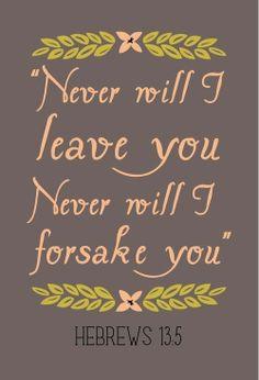 ~Hebrews 13:5