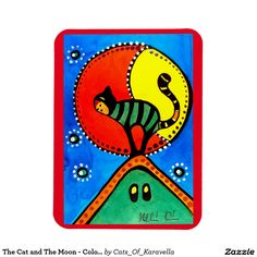 The Cat and The Moon - Colorful Cat Art Rectangular Photo Magnet by #dorahathazi  For kids, cat art, cat painting, for children, cat, art, cats, whimsical, moon, quirky, colorful, gatos, kitty, kitten, feline fantasy, pet, pets, painting, art, watercolor, beautiful, artwork, sweet, funny, purring, meow, pet, pets, playful, bright, lovely, lovable, catlover, catlovers, cute cat, cute kitty, colorful cat, cat and moon, whimsy cat, quirky cat, Dora Hathazi Mendes, cat magnet
