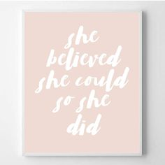 She believed she could so she did Quote Modern by WallArt2Decor
