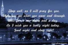Sleep well, as I will pray, Sweet Good Night Message Sweet Good Night Messages, Good Night Poems, Good Evening Messages, Lovely Good Night, Good Night Blessings, Good Night Wishes, Good Morning Good Night, Beautiful Day, Love You A Lot