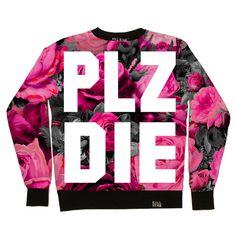 PLZ DIE Sweatshirt [B] | KILLSTAR