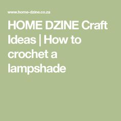 HOME DZINE Craft Ideas | How to crochet a lampshade