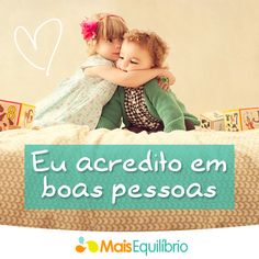 Já abraçou alguém que te faz bem hoje? http://maisequilibrio.com.br/fazendo-diferenca-7-1-6-151.html