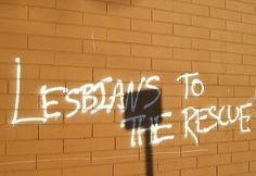 lesbiansrgr8:   Lesbians to the Rescue by Anthony Easton    Via Flickr: Sunnyside