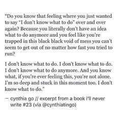 pinterest: cynthia_go | cynthia go, quotes, words, sadness, quotes on feeling lost, sad quotes, depressing things, spilled ink, tumblr, excerpt from a book i'll never write