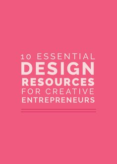 10 Essential Design Resources for Creative Entrepreneurs - Elle & Company